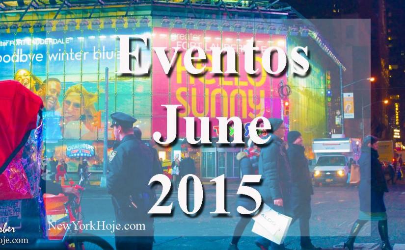 Lista de Eventos em Nova York – Junho 2015  –   List of Events for June 2015